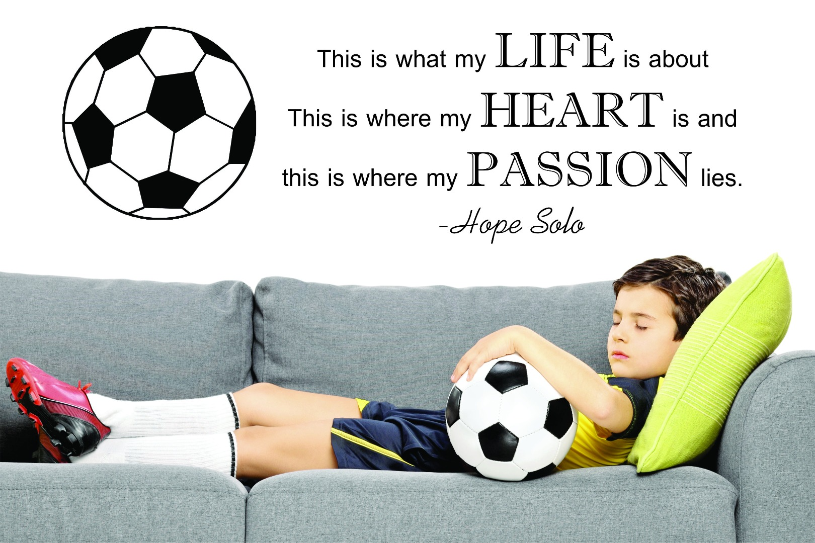 Custom Wall Decal : This Is What My Life Is About. This Is Where My Heart Is Hope Solo Soccer Quote... by Design With Vinyl
