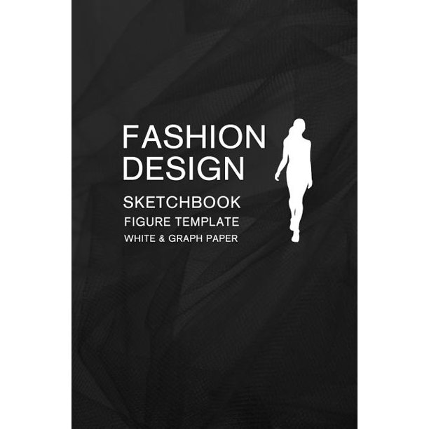 Fashion Design Sketchbook Figure Template White Graph Paper Easily Sketching And Drawing Your Fashion Styles With 100 Large Female Croquis And Rec Walmart Com Walmart Com
