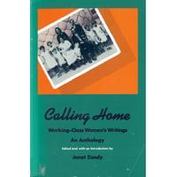 Calling Home : Working-Class Women's Writings (Paperback)