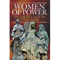 Women of Power in Anglo-Saxon England (Hardcover)