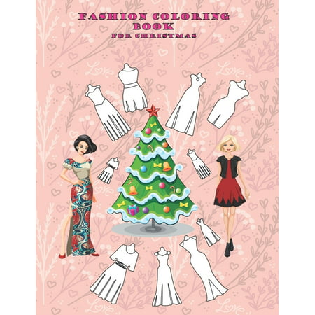 fashion coloring book for christmas : christmas gifts girl men who have everything/would you rather books for kids christmas/christmas pajamas for family kids/big brother book to little sister/christmas coloring books for 3 year olds/girls underwear (Paperback) coloring book for girl, (130 P 8,5 * 11 IN), clothing organizer coloring book for christmas, big sister gifts for little girls for christmas, christmas activity books for boys girls ages 9-12, christmas brother gifts from sister, christmas clothes coloring books for girls 4-8