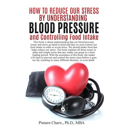 How to Reduce Our Stress by Understanding Blood Pressure and Controlling Food Intake - (Good Food For High Blood Pressure Patients)