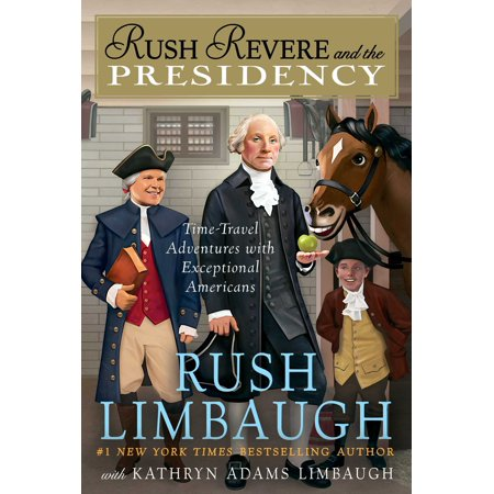 Rush Revere and the Presidency (The Best Of Rush Limbaugh)