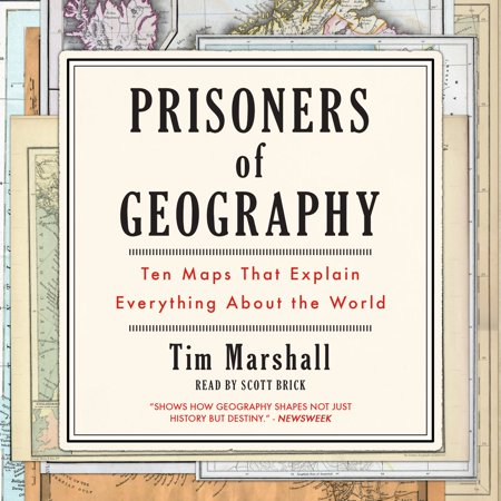Prisoners of Geography: Ten Maps That Explain Everything About the World -