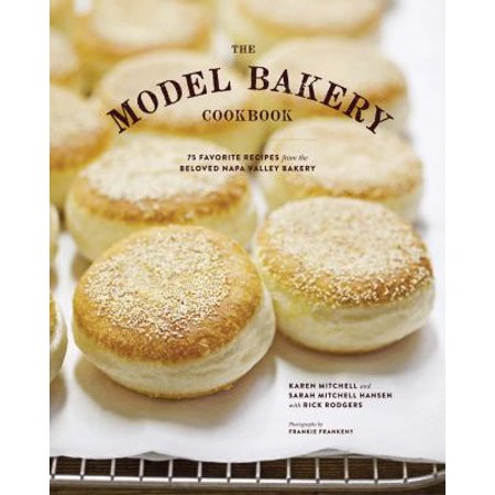 The Model Bakery Cookbook: 75 Favorite Recipes from the Beloved Napa Valley Bakery Deal