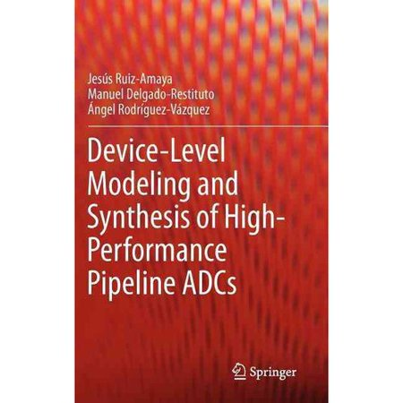 Device Level Modeling And Synthesis Of High Performance Pipeline Adcs