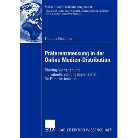 Präferenzmessung in Der Online Medien-Distribution : Sharing-Verhalten Und Individuelle Zahlungsbereitschaft Für Filme Im Internet