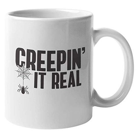 Creepin' It Real Witty Halloween Pun Coffee & Tea Gift Mug For Horror Fans, Men, And Women Into Arachnology, Entomology, Spiders, And Exotic Pets (11oz)
