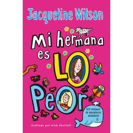 Mi hermana es lo peor / The Worst Thing About My (Jacqueline Wilson The Worst Thing About My Sister)
