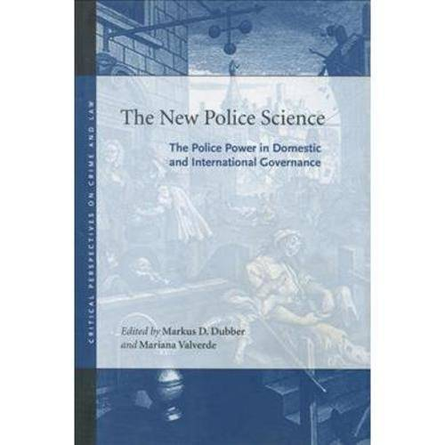 The New Police Science: The Police Power in Domestic And International Governance