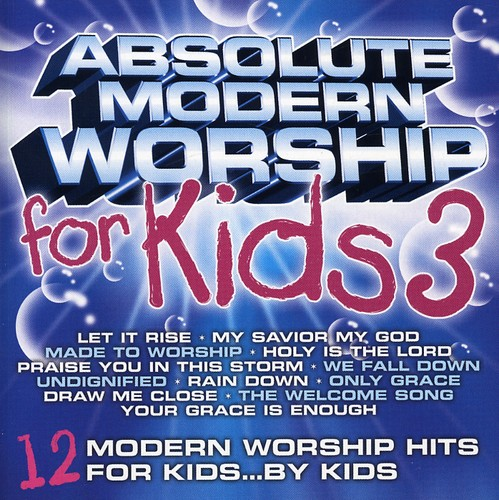 Absolute Modern Worship for Kids - Vol. 3-Absolute Modern Worship for Kids [CD]