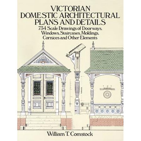 Architectural Pan - Victorian Domestic Architectural Plans and Details
