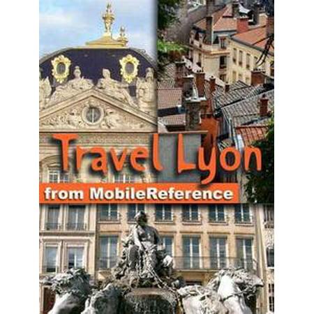 Travel Lyon, Rhône-Alpes, French Alps & Rhône River Valley, France - eBook - Halloween Lyon France