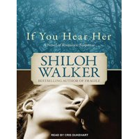If You Hear Her : A Novel of Romantic Suspense