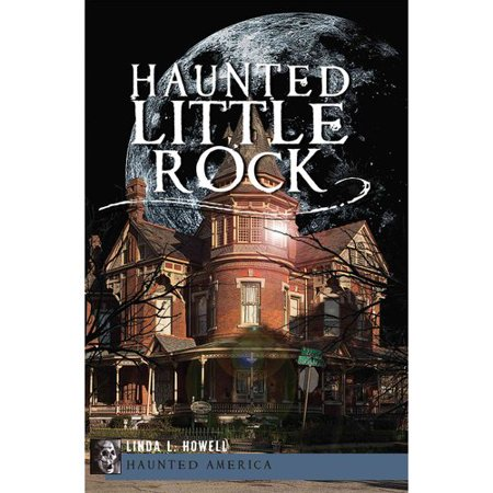 Haunted Little Rock by