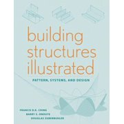 Building Structures Illustrated : Patterns, Systems, and Design