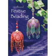 Spellbound Festive Beading : Decorative Ornaments, Tassels and Motifs
