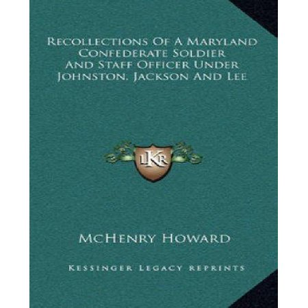 Recollections of a Maryland Confederate Soldier and Staff Officer Under Johnston, Jackson and Lee - image 1 of 1