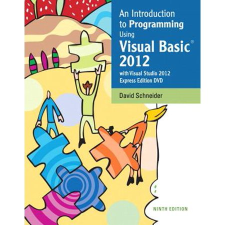 An Introduction to Programming Using Visual Basic 2012: With Microsoft Visual Studio 2012 Express Editions