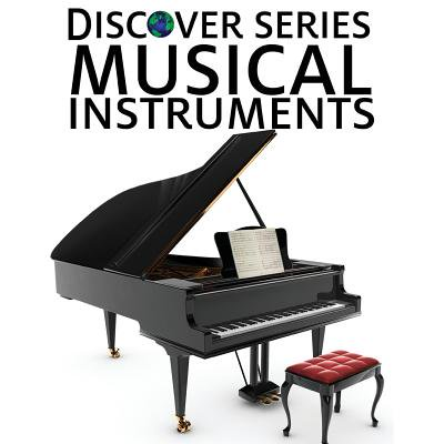 Musical Instruments : Discover Series Picture Book for Children ()