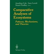 Comparative Analyses of Ecosystems: Patterns, Mechanisms, and Theories