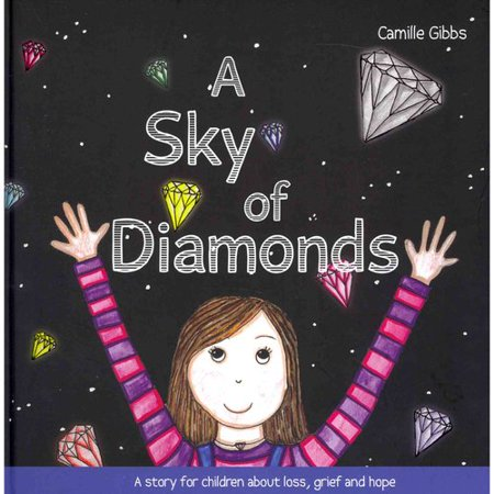 A Sky of Diamonds: A Story for Children About Loss, Grief and Hope by