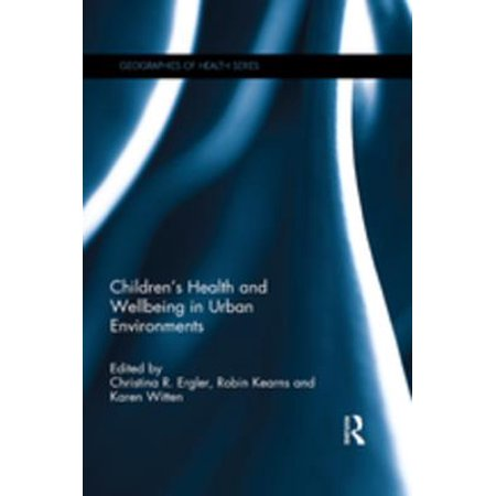 Children's Health and Wellbeing in Urban Environments - eBook How children experience, negotiate and connect with or resist their surroundings impacts on their health and wellbeing. In cities, various aspects of the physical and social environment can affect childrens wellbeing. This edited collection brings together different accounts and experiences of childrens health and wellbeing in urban environments from majority and minority world perspectives.Privileging childrens expertise, this timely volume explicitly explores the relationships between health, wellbeing and place. To demonstrate the importance of a place-based understanding of urban childrens health and wellbeing, the authors unpack the meanings of the physical, social and symbolic environments that constrain or enable childrens flourishing in urban environments. Drawing on the expertise of geographers, educationists, anthropologists, psychologists, planners and public health researchers, as well as nurses and social workers, this book, above all, sees children as the experts on their experiences of the issues that affect their wellbeing.Childrens Health and Wellbeing in Urban Environments will be fascinating reading for anyone with an interest in cultural geography, urban geography, environmental geography, childrens health, youth studies or urban planning.