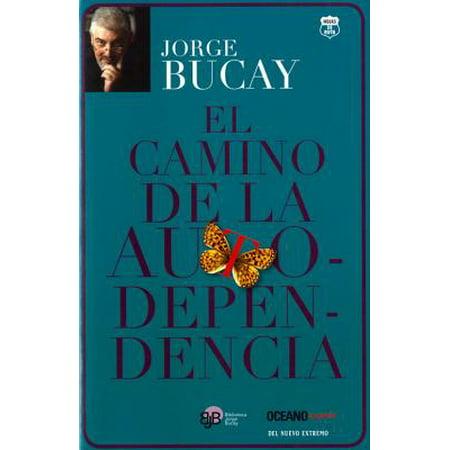 El camino de la autodependencia (El Camino De La Felicidad Jorge Bucay)