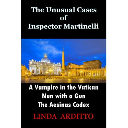 The Unusual Cases of Inspector Martinelli Series. 1.A Vampire in the Vatican. 2.Nun with a Gun. 3.The Aesinas Codex. -