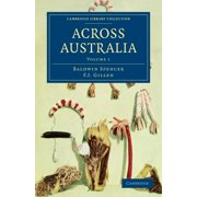 Cambridge Library Collection - Linguistics: Across Australia - Volume 1 (Paperback)