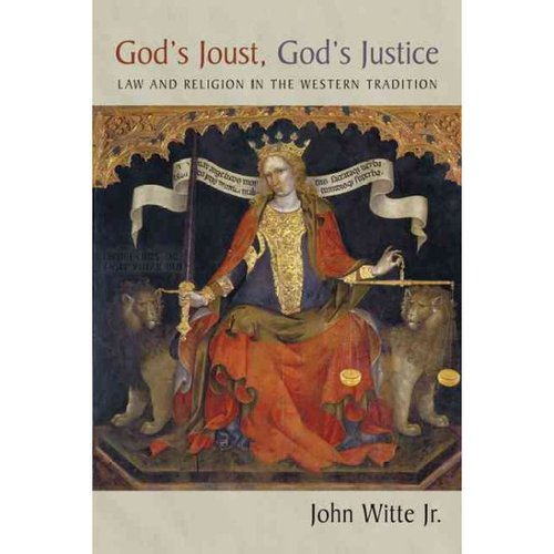 God's Joust, God's Justice: Law and Religion in Western Tradition