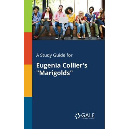 A Study Guide for Eugenia Collier's Marigolds