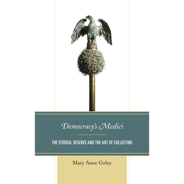 Democracy's Medici: The Federal Reserve and the Art of Collecting (Hardcover)