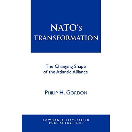 Natos Transformation  The Changing Shape Of The Atlantic Alliance