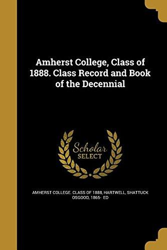 Amherst College, Class of 1888. Class Record and Book of the Decennial by