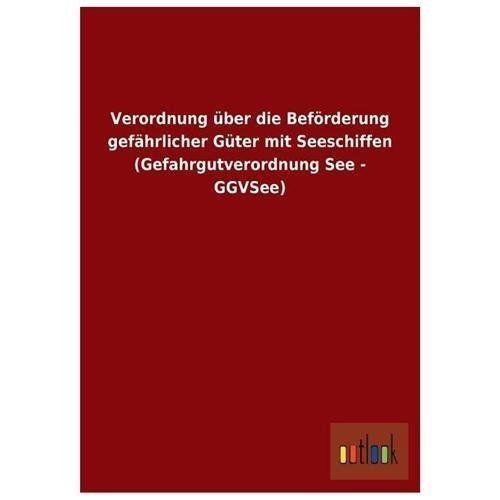Verordnung Uber Die Beforderung Gefahrlicher Guter Mit Seeschiffen (Gefahrgutverordnung See - Ggvsee)