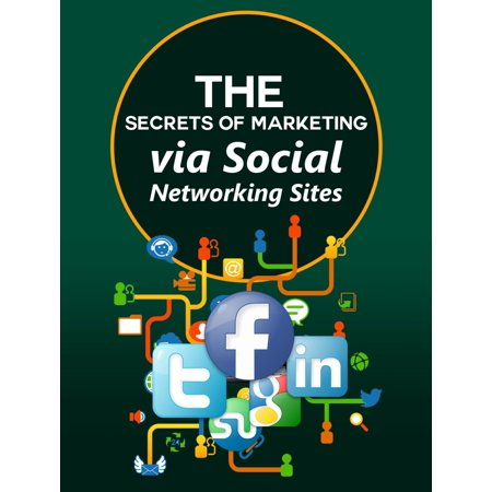 THE SECRETS OF MARKETING VIA SOCIAL NETWORKING SITES - (Best Business Networking Sites)