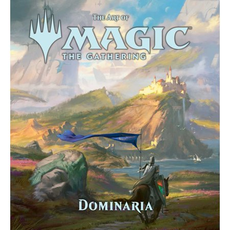 The Art of Magic: The Gathering - Dominaria (The Paper Magic Group)