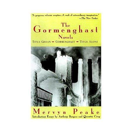 The Gormenghast Novels: Titus Groan, Gormenghast, Titus Alone by