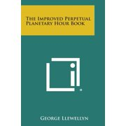 The Improved Perpetual Planetary Hour Book
