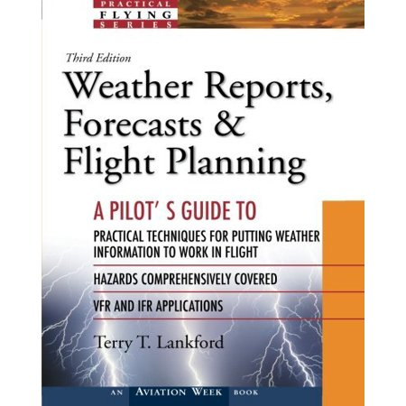 Weather Reports Forecasts And Flight Planning By Terry Lankford