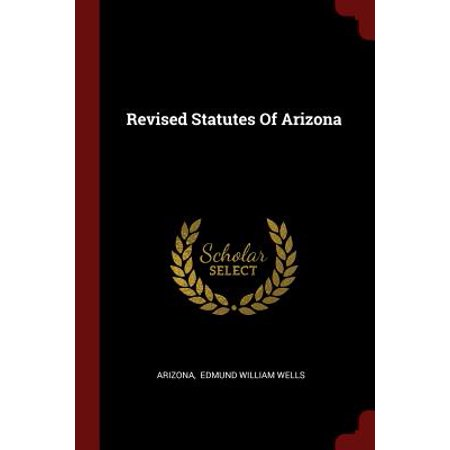 Revised Statutes - Revised Statutes of Arizona