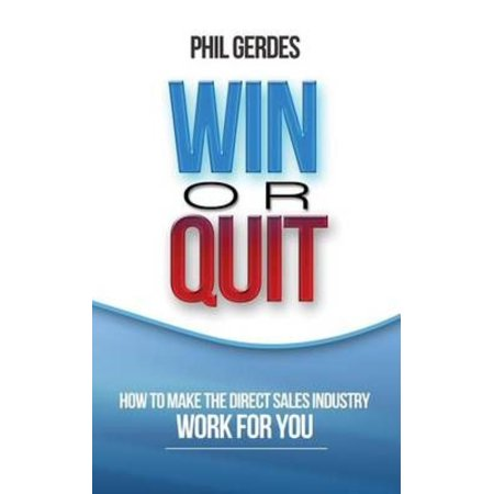 Win or Quit: How to Make the Direct Sales Industry Work for You