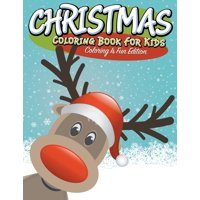 Christmas Coloring Book For Kids: Coloring Is Fun Edition (Paperback)
