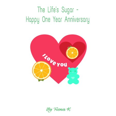 The Life's Sugar - Happy One Year Anniversary -