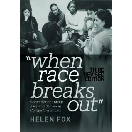 When Race Breaks Out : Conversations about Race and Racism in College Classrooms - 3rd Revised Edition (3rd Grade Classroom Halloween Party Ideas)