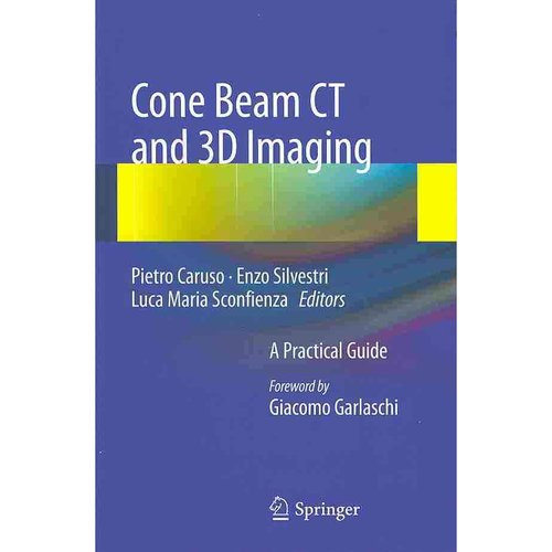 Cone Beam CT and 3D Imaging : A Practical Guide