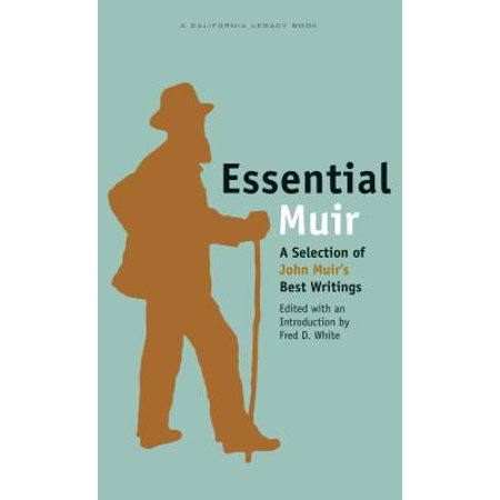 Essential Muir : A Selection of John Muir's Best