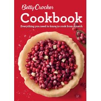 Betty Crocker Cookbook, 12th Edition: Everything You Need to Know to Cook from Scratch (Other)