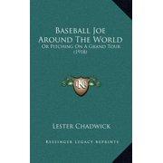 Baseball Joe Around the World : Or Pitching on a Grand Tour (1918)
